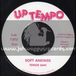 "Up Tempo-7""-Soft Answer / Tenor Saw"