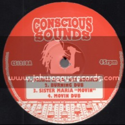 """Conscious Sounds-12""""-Get Burned / Prince Alla + Movin / Sister Maria + None Shall Escape The Judgement / Brian Bless"""
