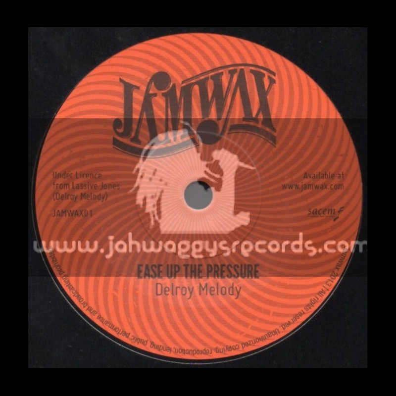 """Jamwax-7""""-Ease Up The Pressure / Delroy Melody"""