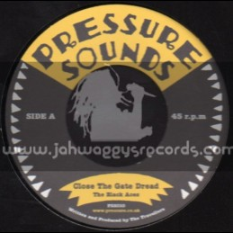 "Pressure Sounds-7""-Close The Gate Dread / The Black Aces"