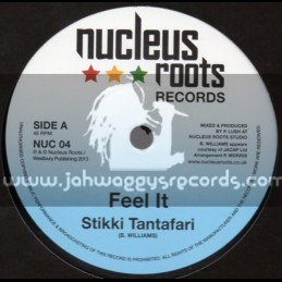 "Nucleus Roots Records-7""-Feel It / Stikki Tantafari"