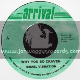 "Arrival-7""-Why You So Craven / Israel Vibration"
