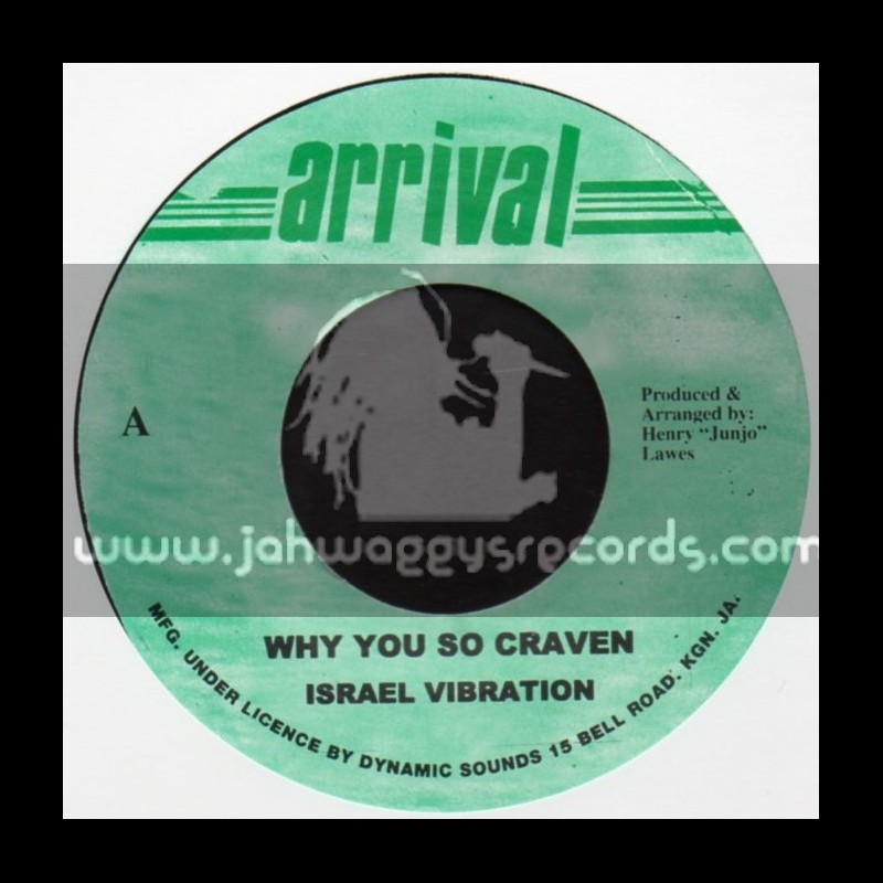 """Arrival-7""""-Why You So Craven / Israel Vibration"""
