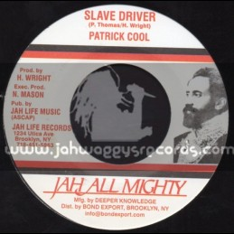 "Jah All Mighty-7""-Slave Driver / Patrick Cool"