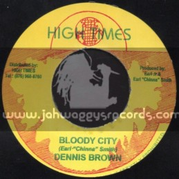 """High Times-7""""-Bloody City / Dennis Brown"""