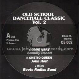 Old School Dancehall Classic-Vol 2-Feat. Sammy Dread , John Holt & Cultural Roots (Roots Radics)