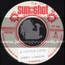 """Sun Shot-7""""-A Little Love / Jimmy London"""