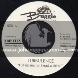"""Buggie Productions-7""""-Fill Up Me Girl Head A Think / Turbulence + On My Knees I Pray / Warrior King"""