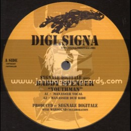"Digi.Signa-12""-Youthman / Daddy Spencer (Manasseh)+ Faya Boom Fascist Regimes / Anthony B (Vibronics)"