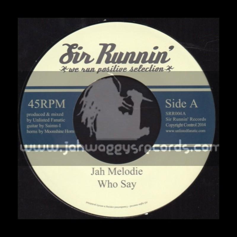 "Sir Runnin-7""-Who Say / Jah Melodie"