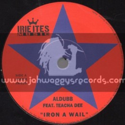 """Irie Ites Music-7""""-Iron A Wail / Teacha Dee + You Dont Have To Ask / Wildlife (Aldubb)"""