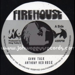 """Firehouse-7""""-Gawn Talk / Anthony Red Rose"""