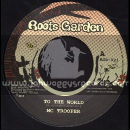 """Roots Garden-7""""-To The World / Mc Trooper"""