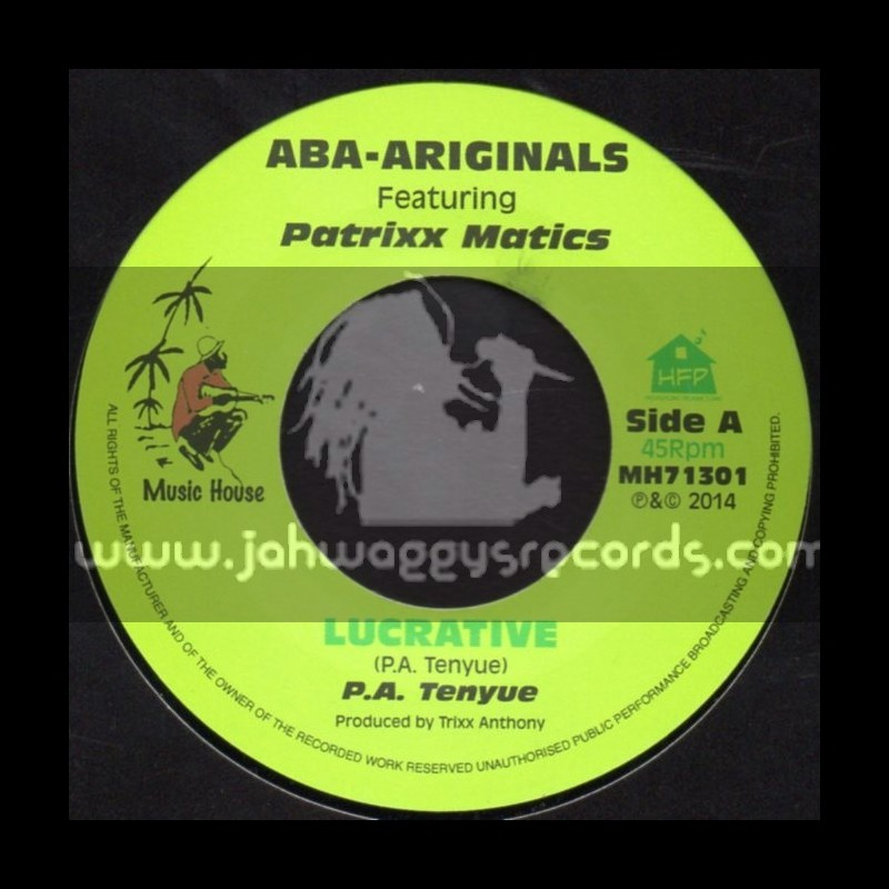 """Music House-7""""-Lucrative + Tribute To Jackie Mitto / Aba-Ariginals Feat. Patrixx Matics"""