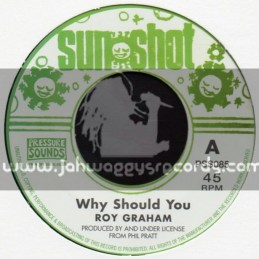 "Sun Shot-7""-Why Should You / Roy Graham"
