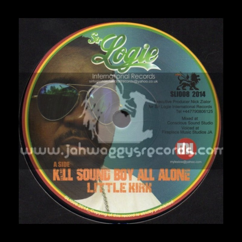 "Sir Logie International Records-7""-Kill Sound Boy All Alone / Little Kirk"