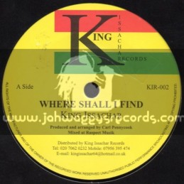 """King Issachar Records-7""""-Where Shall I Find / King Issachar"""