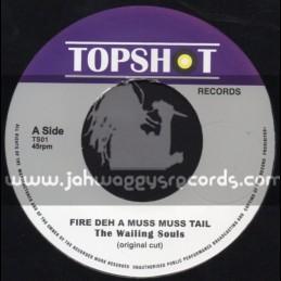 "Top Shot Records-7""-Fire Deh A Muss Muss Tail / Wailing Souls"