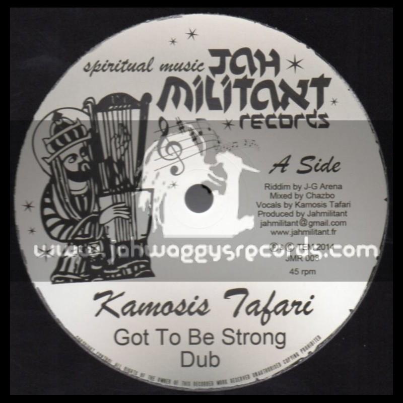 "Jah Militant Records-12""-Got To Be Strong / Kamosis Tafari + Digua / Chazbo"