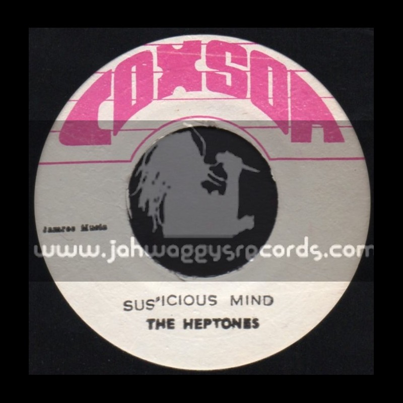"""Coxson-7""""-Suspicious Minds + Havent you any fight left / The Heptones"""