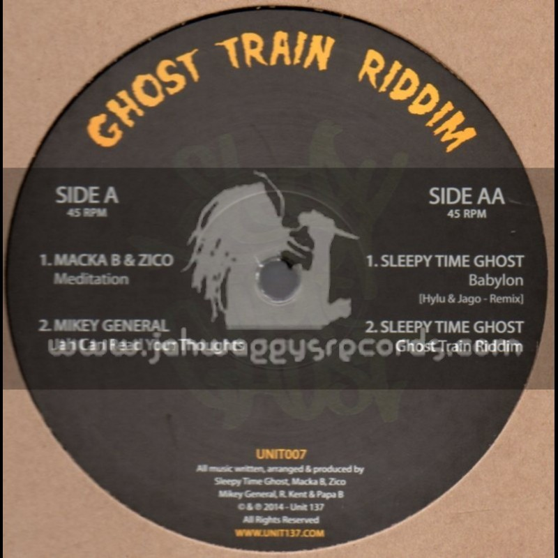 "Unit 137-12""-Ghost Train Riddim / Macka b - Zico - Mikey General - Sleepy Time Ghost & Hylu & Jago"