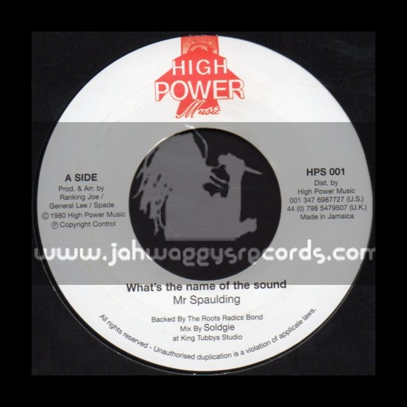 """High Power Music-7""""-Whats The Name Of The Sound / Mr Spaulding"""