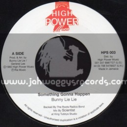 "High Power Music-7""-Something Gonna Happen / Bunny Lie Lie"
