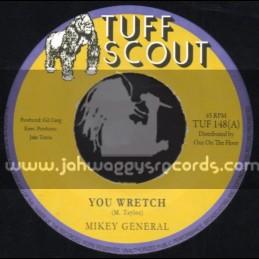 "Tuff Scout-7""-You Wretch / Mikey General"