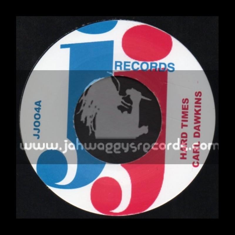 """JJ Records-7""""-Hard Times / Carl Dawkins"""