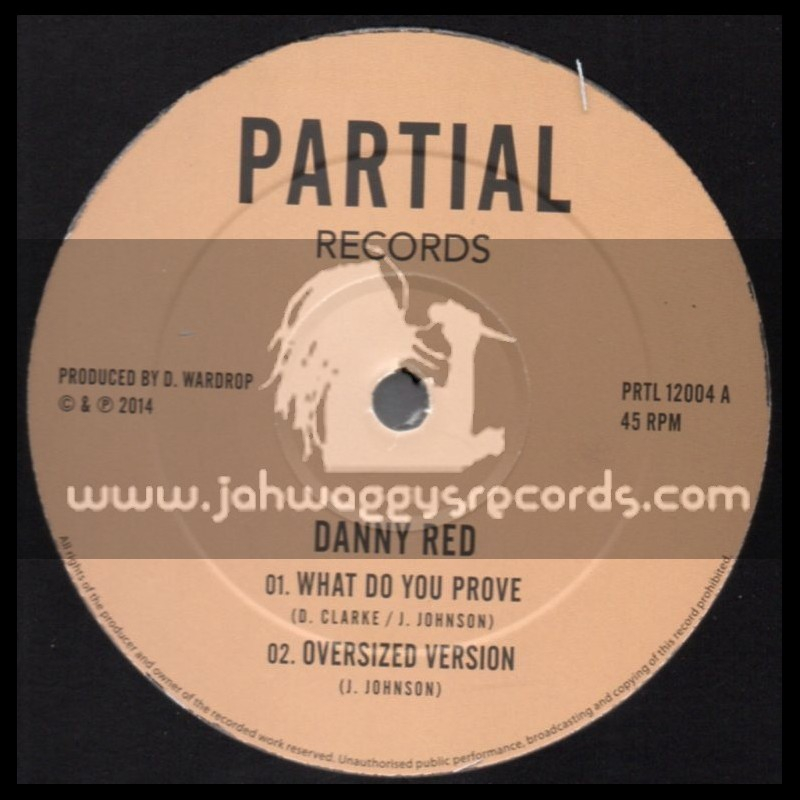 """Partial Records-12""""-Test Press-What Do You Prove + Hail Iyah / Danny Red"""