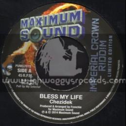 """Maximum Sound-7""""-Bless My Life / Chezidek"""