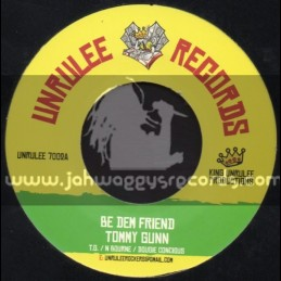 "Unrulee Records-7""-Be Dem Friend / Tommy Gun"