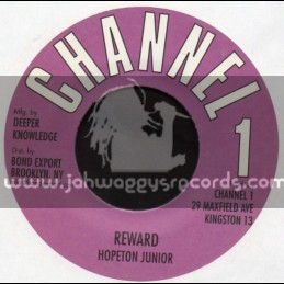 "Channel 1-7""-Reward / Hopeton Junior"