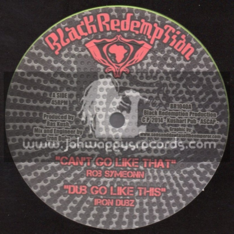"""Black Redemption-10""""-Cant Go Like That / Rob Symeonn + Warrior Attack / Iron Dubs"""