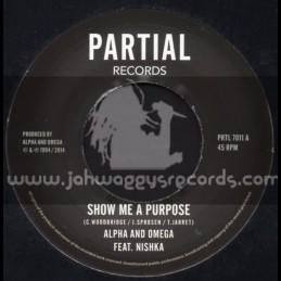 "Partial Records-7""-(Test Press) Show Me A Purpose / Alpha & Omega Feat. Nishka"