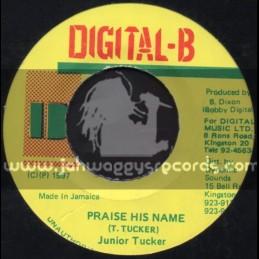 "Digital B-7""-Praise His Name / Junior Tucker"