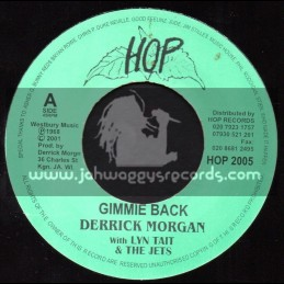 "Hop Records-7""-Gimmie Back / Derrick Morgan + Give Me Loving / Black Brothers & Lyn Tait & The Jets"
