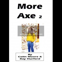 Book - More Axe 2 - By Colin Moore & Ray Hurford