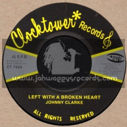 """Clock Tower Records-7""""-Left With A Broken Heart / Johnny Clarke"""