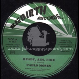"""Rebirth Records-7""""-Ready , Aim , Fire / Pablo Moses"""