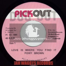"""PICKOUT DUG OUT-7""""-LOVE IS WHERE YOU FIND IT / FOXY BROWN"""