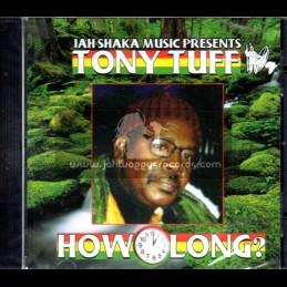 Jah Shaka Music-CD-How Long / Tony Tuff