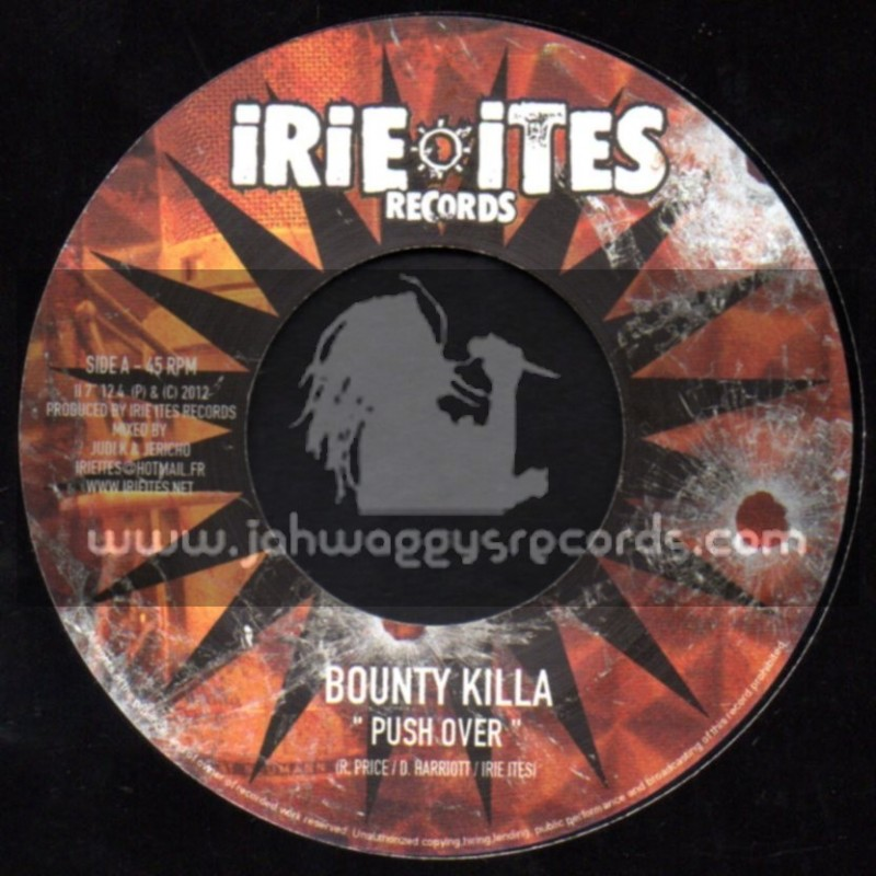 "Irie Ites Records-7""-Push Over / Bounty Killa + Clash Over Gun / Columbo"