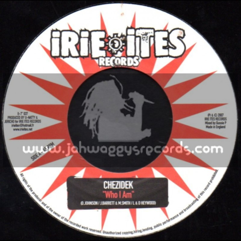 "Irie Ites Records-7""-Who Am I / Chezidek + The Price Of Love / Ras Mc Bean"