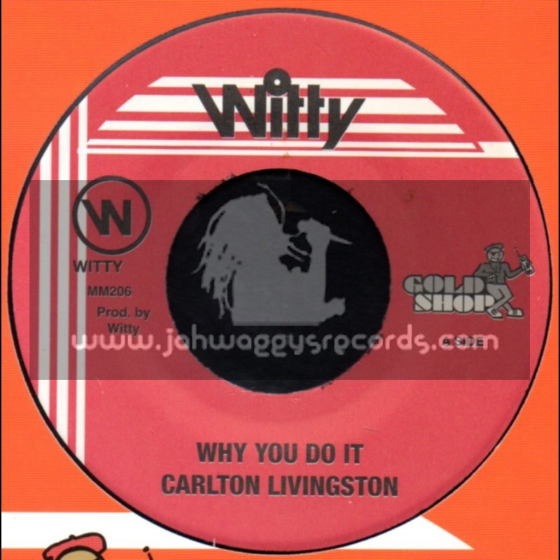 """Witty-7""""-Why You Do It / Carlton Livingston"""