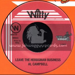 """Witty-7""""-Leave The Herbsman Business / Al Campbell"""