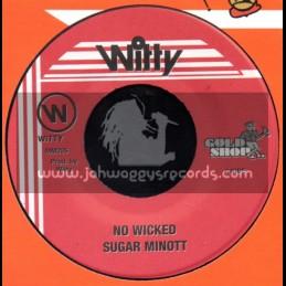 "Witty-7""-No Wicked / Sugar Minott"