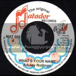 """Matador Records-7""""-Whats Your Name / Aduley Rollings"""
