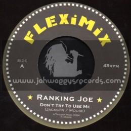 """Fleximix-7""""-Dont Try To Use Me / Ranking Joe"""