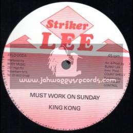 "Striker Lee-12""-Must Work On Sunday / King Kong"